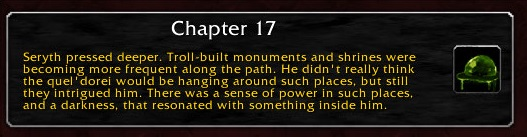 Chapter 17: Seryth pressed deeper. Troll-built monuments and shrines were becoming more frequent along the path. He didn't really think the quel'dorei would be hanging around such places, but still they intrigued him. There was a sense of power in such places, and a darkness, that resonated with something inside him.