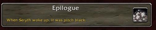 Epilogue: When Seryth woke up, it was pitch black.