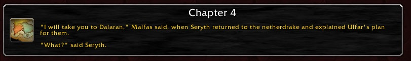 """Chapter 4: """"I will take you to Dalaran,"""" Malfas said, when Seryth returned to the netherdrake and explained Ulfar's plan for them. """"What?"""" said Seryth."""