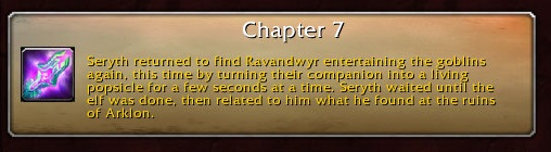 Chapter 7: Seryth returned to find Ravandwyr entertaining the goblins again, this time by turning their companion into a living popsicle for a few seconds at a time. Seryth waited until the elf was done, then related to him what he found at the ruins of Arklon.