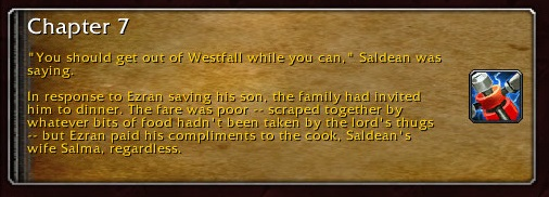 """Chapter 7: """"You should get out of Westfall while you can,"""" Saldean was saying. In response to Ezran saving his son, the family had invited him to dinner. The far was poor -- scraped together by whatever bits of food hadn't been taken by the lord's thugs -- but Ezran paid his compliments to the cook, Saldean's wife Salma, regardless."""